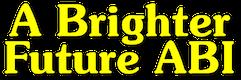 A Brighter Future ABI